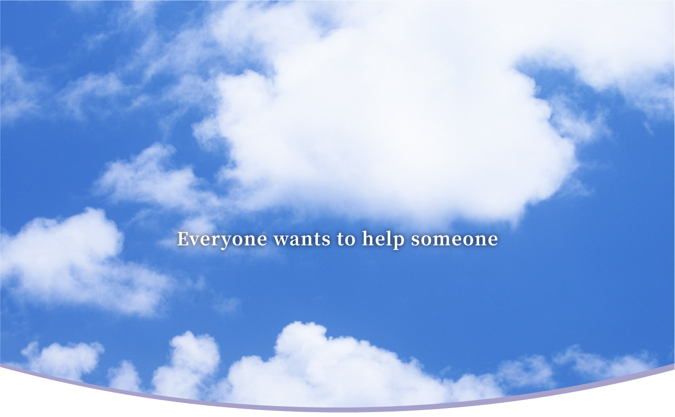 Everyone wants to help someone